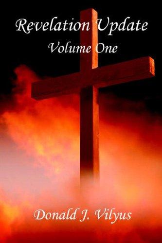 Revelation Update - Volume One: Donald J. Vilyus