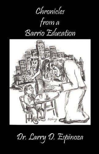 Chronicles from a Barrio Education: Larry, D. Espinoza