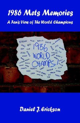 1986 Mets Memories - A Fan's View of The World Champions: Erickson, Daniel J.
