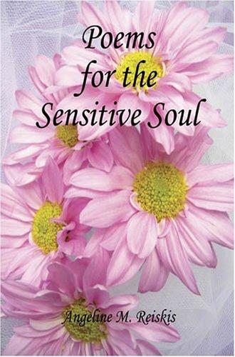 Poems for the Sensitive Soul: Angeline, M. Reiskis