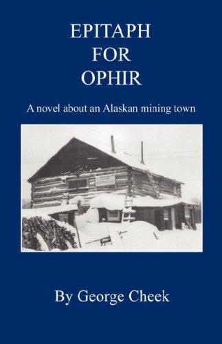 9781598245257: Epitaph for Ophir - A novel about an Alaskan mining town