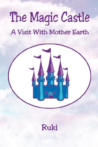 The Magic Castle - A Visit with Mother Earth: Ruki
