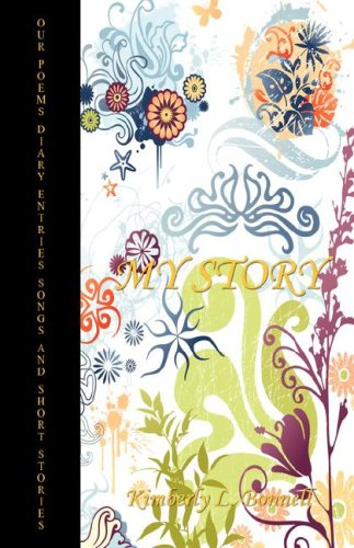9781598246964: My Story of Our Poems, Diary Entries, Songs and Short Stories