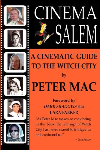 Cinema Salem - A Cinematic Guide to the Witch City: Peter Mac