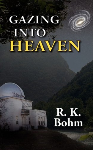 Gazing Into Heaven: Bohm, R. K.