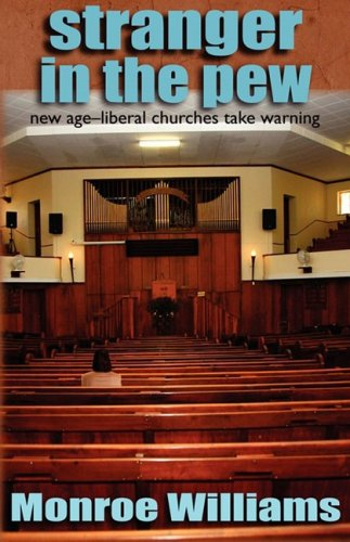 Stranger in the Pew : New Age-Liberal Churches Take Warning: Monroe Williams