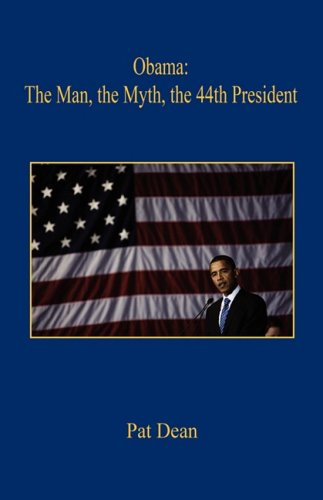 9781598249811: Obama: The Man, the Myth, the 44th President