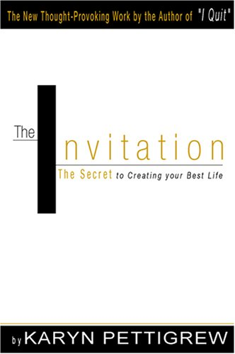 9781598250091: The Invitation: The Secret to Creating Your Best Life