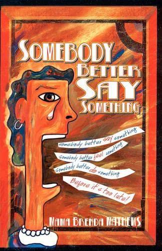 9781598250121: Somebody Better Say Something