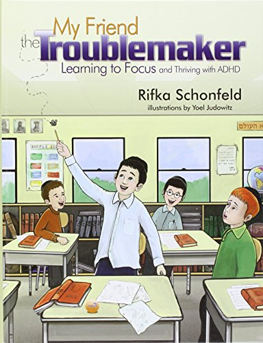 9781598260045: My Friend the Troublemaker - Learning to Focus and Thriving with ADHD