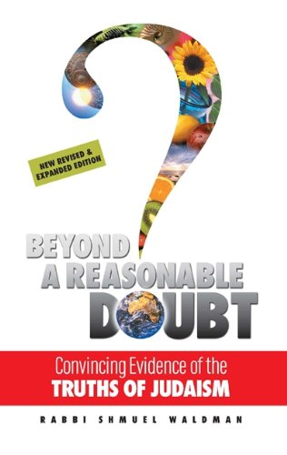 9781598260137: Beyond a Reasonable Doubt: Convincing Evidence of the Truths of Judaism
