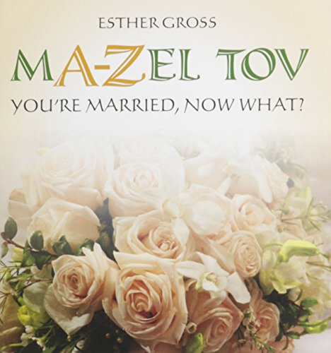 9781598260465: M A-Z EL TOV : You're Married, Now What?