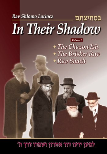 9781598262070: In Their Shadow: Wisdom and Guidance of the Gedolim, Volume One, Chazon Ish, Brisker Rav, Rav Shach