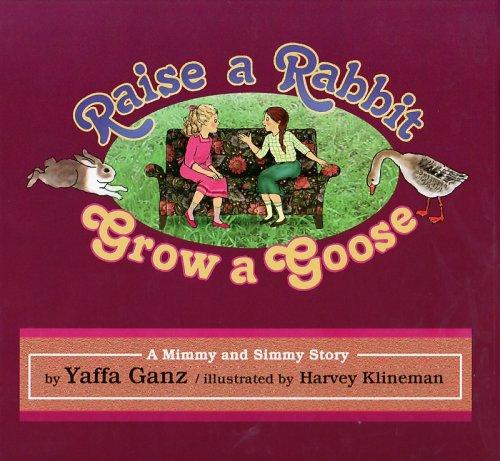 9781598262353: Raise a Rabbit, Grow a Goose