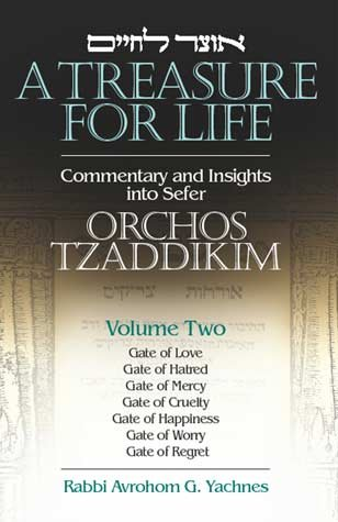 Otsar Le-Hayim. A Treasure for Life. Commentary and Insights into Sefer Orchos Tzaddikim. Volume ...