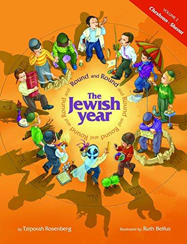 Round and Round the Jewish Year: VOL.: Tzipora Rosenberg