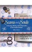 Seams and Souls: A Dressing, Altering, and: Rivka Glazer