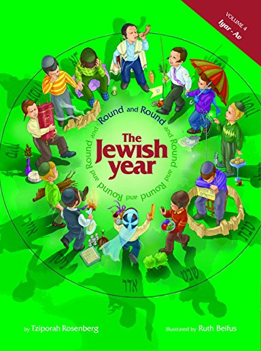 4: Round and Round the Jewish Year: Tziporah Rosenberg