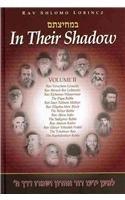 In Their Shadow: Wisdom and Guidance of: Lorincz, Rav Shlomo