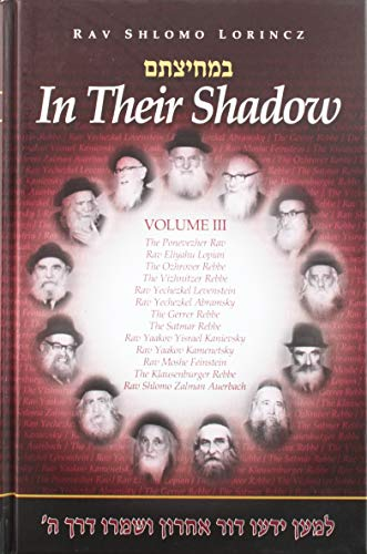 9781598266481: In Their Shadow: Wisdom and Guidance of the Gedolim, Vol. 3