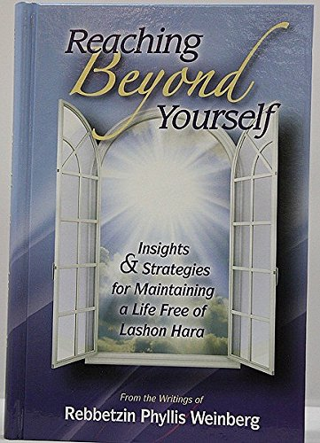 Reaching Beyond Yourself: Insights and Strategies for Maintaining a Life Free of Lashon Hara