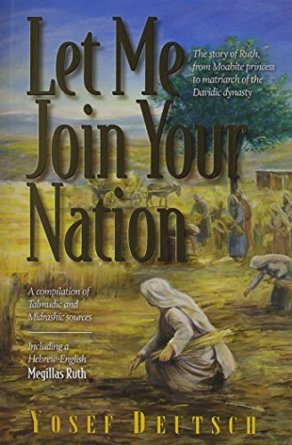 9781598269536: Let Me Join Your Nation: The Story of Ruth, from Moabite Princess to Matriarch of the Davidic Dynasty