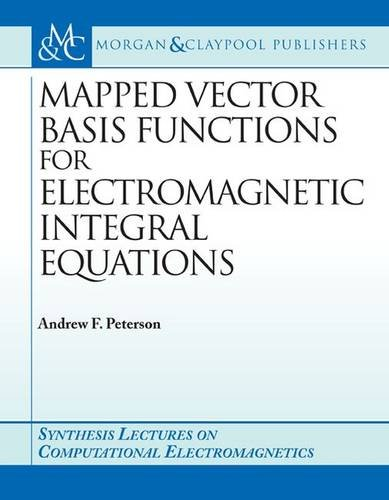 9781598290127: Mapped Vector Basis Functions for Electromagnetic Integral Equations (Synthesis Lectures on Computational Electromagnetics S)