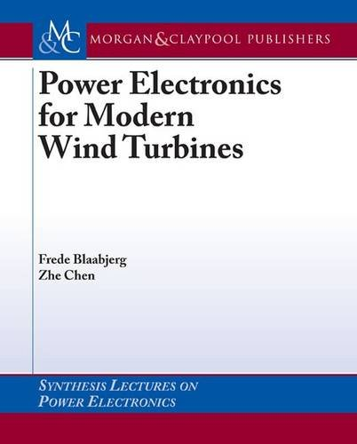 9781598290325: Power Electronics for Modern Wind Turbines (Synthesis Lectures on Power Electronics)