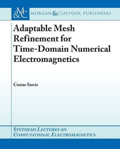 Adaptive Mesh Refinement in Time-Domain Numerical Electromagnetics: Costas D. Sarris