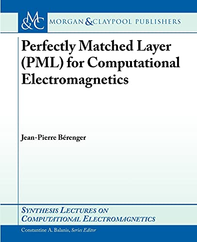 9781598290820: Perfectly Matched Layer (PML) for Computational Electromagnetics
