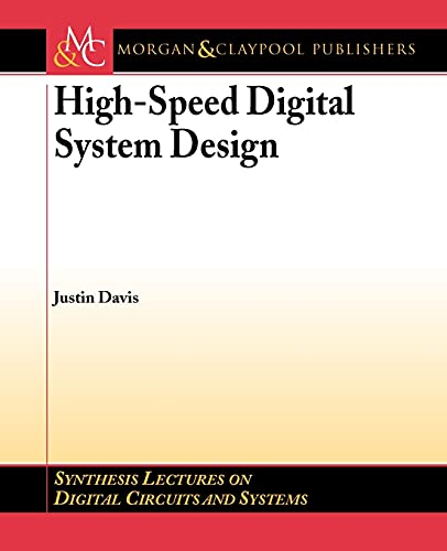 9781598291346: High-Speed Digital System Design (Synthesis Lectures on Digital Circuits and Systems)