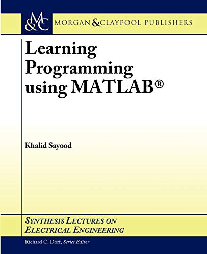 9781598291421: Learning Programming using MATLAB (Synthesis Lectures on Electrical Engineering)