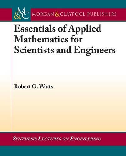 9781598291865: Essentials of Applied Mathematics for Scientists and Engineers (Synthesis Lectures on Engineering)