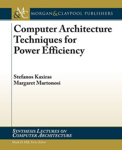 9781598292084: Computer Architecture Techniques for Power-Efficiency (Synthesis Lectures on Computer Architecture)