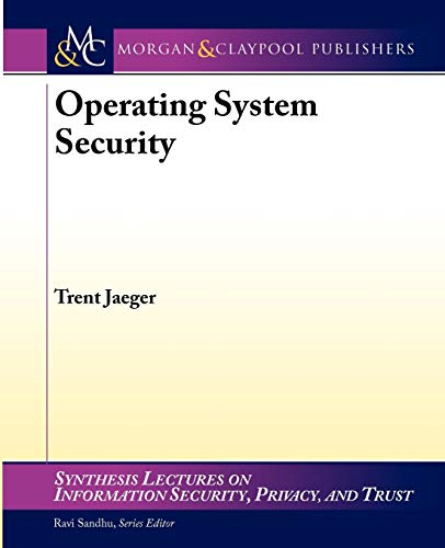 9781598292121: Operating System Security (Synthesis Lectures on Information Security, Privacy, and Trust)