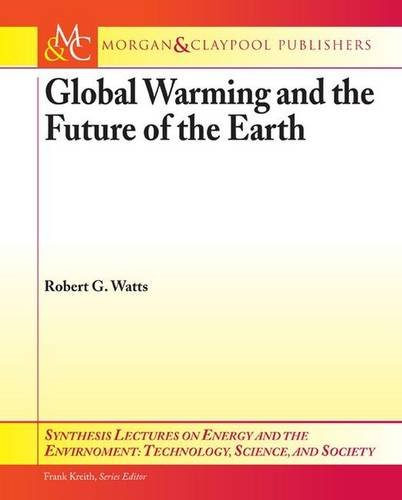 Global Warming and the Future of the: Robert G. Watts