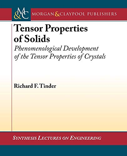 9781598293487: Tensor Properties of Solids (Synthesis Lectures on Engineering)