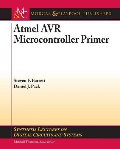 Atmel AVR Microcontroller Primer : Programming and: Steven F. Barrett;