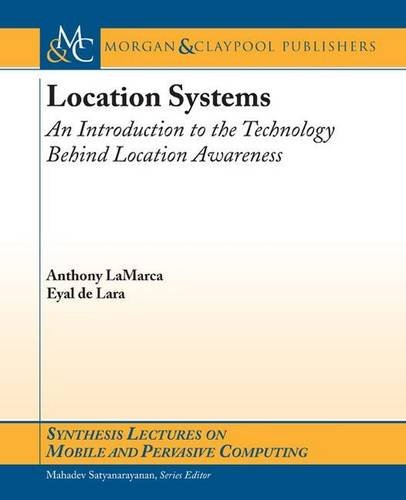 9781598295818: Location Systems: An Introduction to the Technology Behind Location (Synthesis Lectures on Mobile and Pervasive Computing)