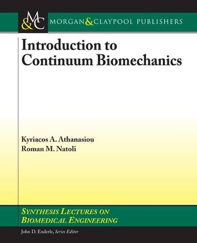 9781598296174: Introduction to Continuum Biomechanics (Synthesis Lectures on Biomedical Engineering)