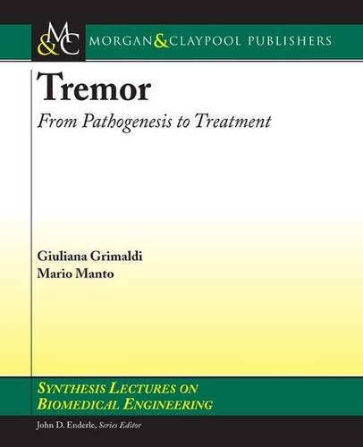 Tremor: From Pathogenesis to Treatment (Synthesis Lectures: Mario Manto