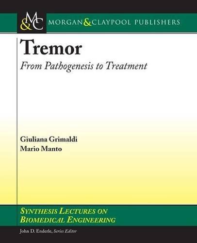 Tremor: From Pathogenesis to Treatment (Paperback): Mario Manto, Giuliana