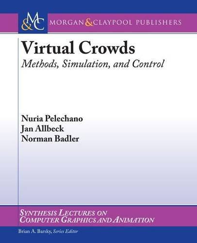 9781598296419: Virtual Crowds: Methods, Simulation, and Control (Synthesis Lectures on Computer Graphics and Animation)
