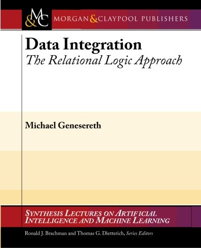 9781598297416: Data Integration: The Relational Logic Approach (Synthesis Lectures on Artificial Intelligence and Machine Learning)