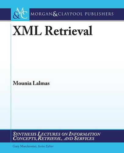 9781598297867: XML Retrieval (Synthesis Lectures on Information Concepts, Retrieval, and S)
