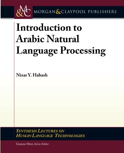 Introduction to Arabic Natural Language Processing: Habash, Nizar