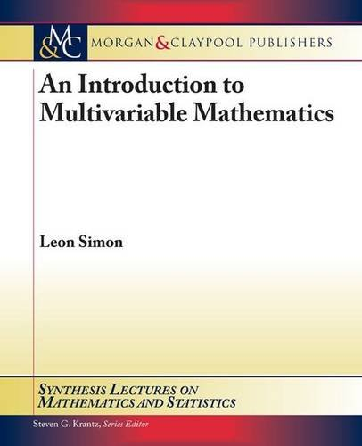 9781598298017: An Introduction to Multivariable Mathematics (Synthesis Lectures on Mathematics and Statistics)
