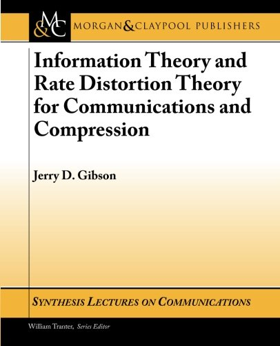9781598298079: Information Theory and Rate Distortion Theory for Communications and Compression (Synthesis Lectures on Communications S)
