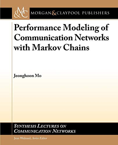 9781598299175: Performance Modeling of Communication Networks with Markov Chains (Synthesis Lectures on Communication Networks)