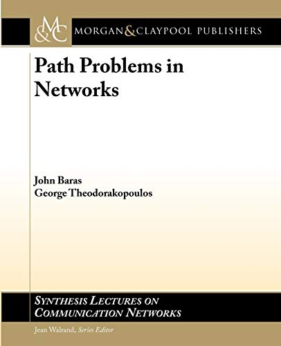 Path Problems in Networks (Paperback): John Baras, George